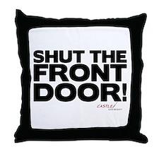 Shut the Front Door! Throw Pillow
