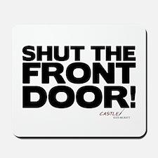 Shut the Front Door! Mousepad