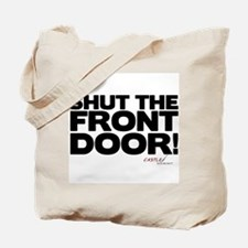Shut the Front Door! Tote Bag