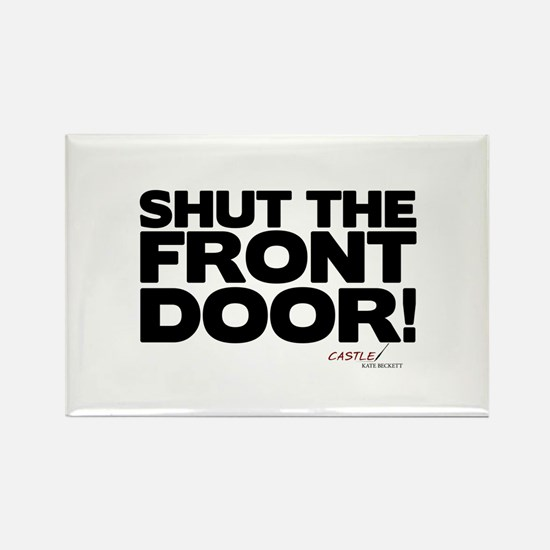 Shut the Front Door! Rectangle Magnet