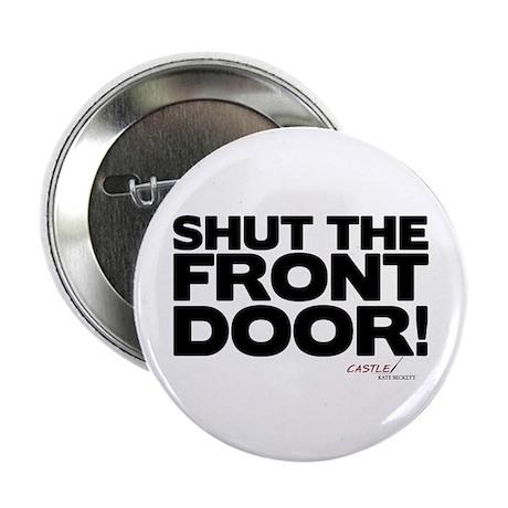 Shut the front door button by wheetv10 for 1 2 shut the door
