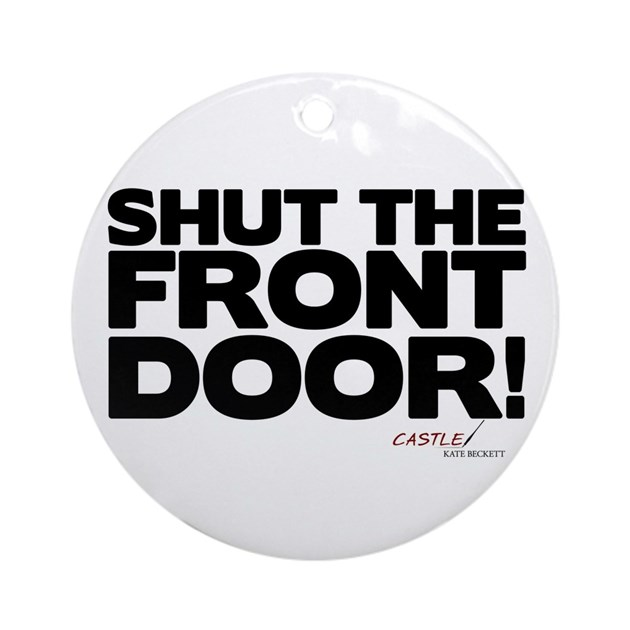 Where Did Shut The Front Door Come From Where Did Shut
