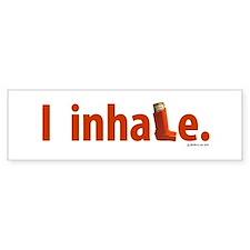 I Inhale Bumper Bumper Sticker