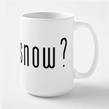 got snow? Large Mug