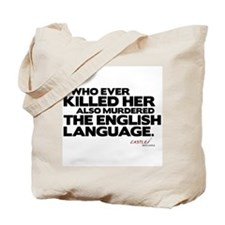 Murdered the English Language Tote Bag
