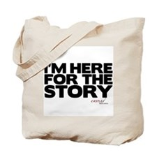 I'm Just Here for the Story Tote Bag