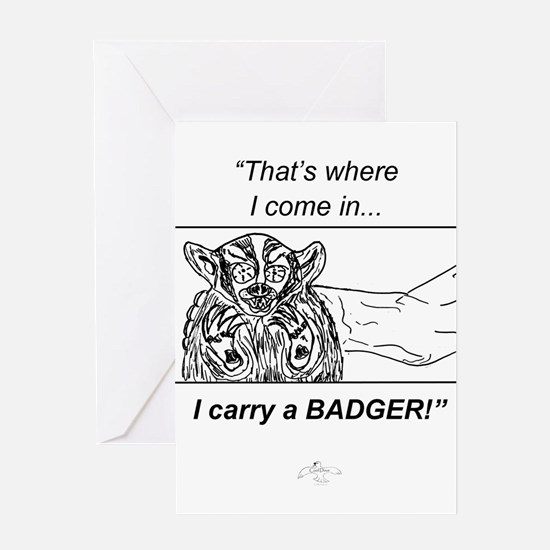 I Carry a Badger Greeting Card