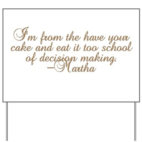 Martha Have Your Cake and Eat Yard Sign