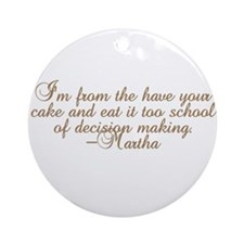 Martha Have Your Cake and Eat Ornament (Round)