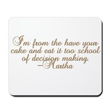 Martha Have Your Cake and Eat Mousepad