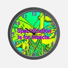 Specialization is for insects. Wall Clock