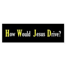 How Would Jesus Drive? Bumper Bumper Sticker