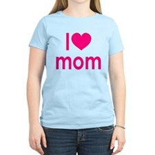 I Love Mom: T-Shirt