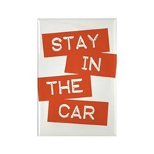 Stay in the Car Rectangle Magnet