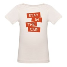 Stay in the Car Tee