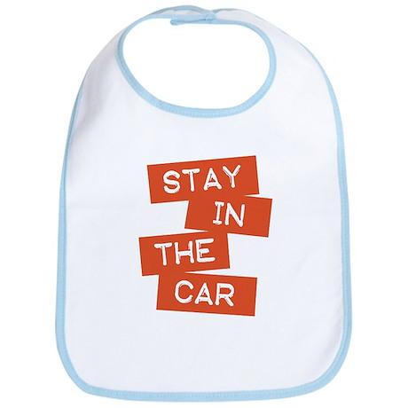 Stay in the Car Bib