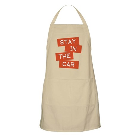 Stay in the Car Apron