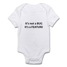 Not a bug, a feature Infant Bodysuit