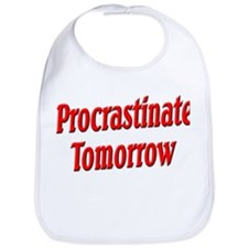 Procrastinate Tomorrow Bib