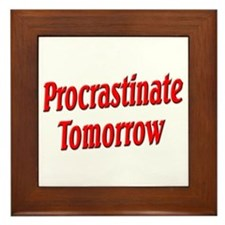 Procrastinate Tomorrow Framed Tile