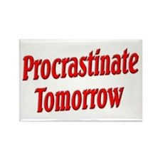 Procrastinate Tomorrow Rectangle Magnet