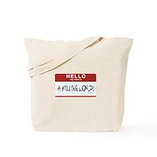 Hello Killing Tote Bag