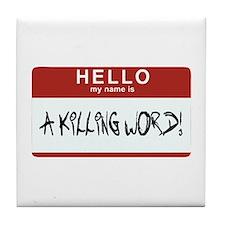 Hello Killing Tile Coaster