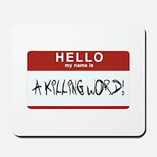 Hello Killing Mousepad