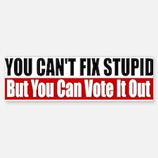 You Can't Fix Stupid Bumper Bumper Sticker
