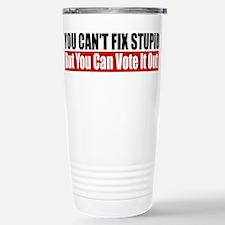 You Can't Fix Stupid Travel Mug