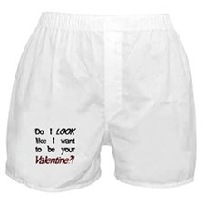 Do I look like/Valentine?! Boxer Shorts