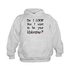 Do I look like/Valentine?! Hoodie