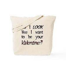 Do I look like/Valentine?! Tote Bag