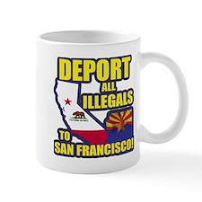 Deport them to San Francisco Small Small Mug