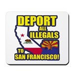 Deport them to San Francisco Mousepad