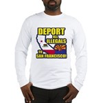 Deport them to San Francisco Long Sleeve T-Shirt