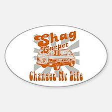 SHAG CARPET CHANGED MY LIFE Decal