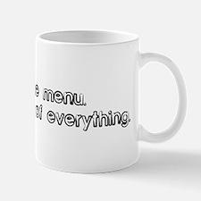 Screw the menu, I'll have one Mug