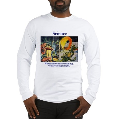 Science and Screaming Long Sleeve T-Shirt