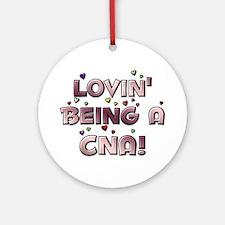 Loving Being A CNA Lovin' hea Ornament (Round)