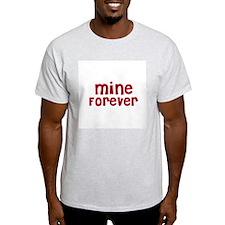 Mine Forever Ash Grey T-Shirt