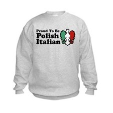 Proud To be Polish Italian Sweatshirt