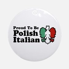 Proud To be Polish Italian Ornament (Round)