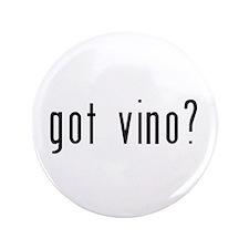 "got vino? 3.5"" Button"