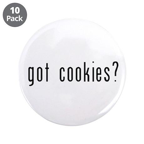 """got cookies? 3.5"""" Button (10 pack)"""