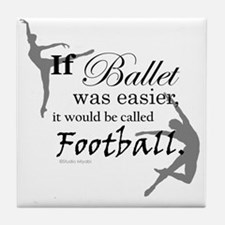 """If Ballet Was"" Tile Coaster"
