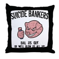 Suicide Bankers Throw Pillow