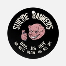 Suicide Bankers Ornament (Round)