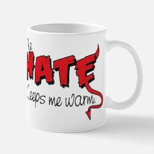 The HATE keeps me warm! Mug