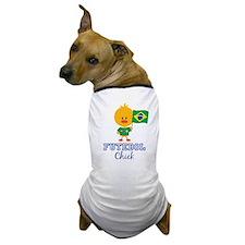 Brazil Soccer Futebol Chick Dog T-Shirt